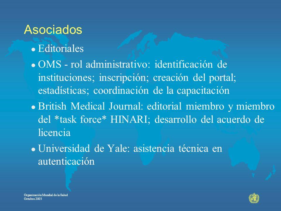 Organización Mundial de la Salud Octubre 2003 Asociados l Editoriales l OMS - rol administrativo: identificación de instituciones; inscripción; creaci