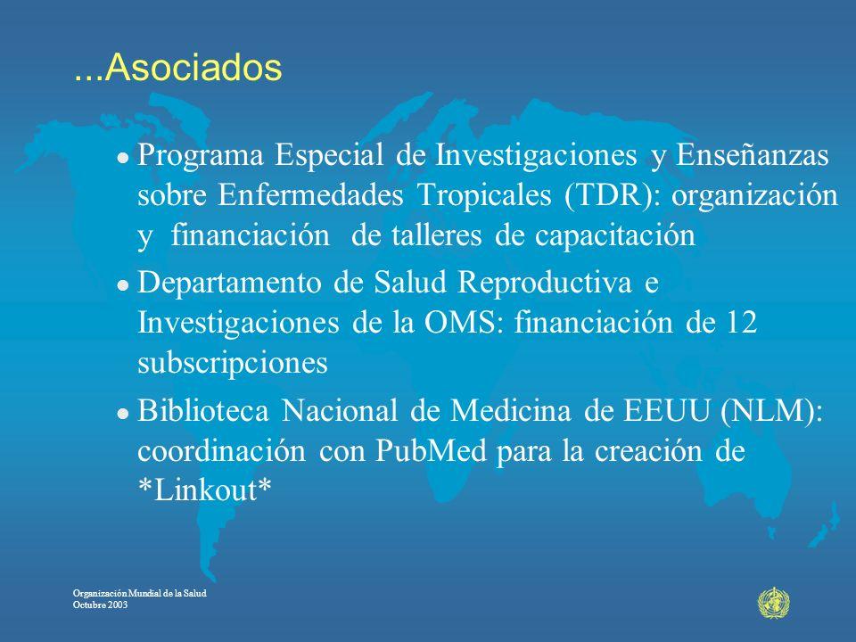 Organización Mundial de la Salud Octubre 2003...Asociados l Programa Especial de Investigaciones y Enseñanzas sobre Enfermedades Tropicales (TDR): org