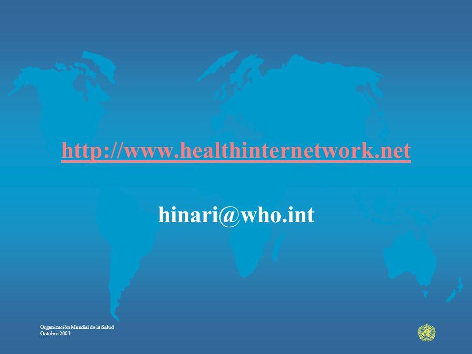 Organización Mundial de la Salud Octubre 2003 http://www.healthinternetwork.net hinari@who.int