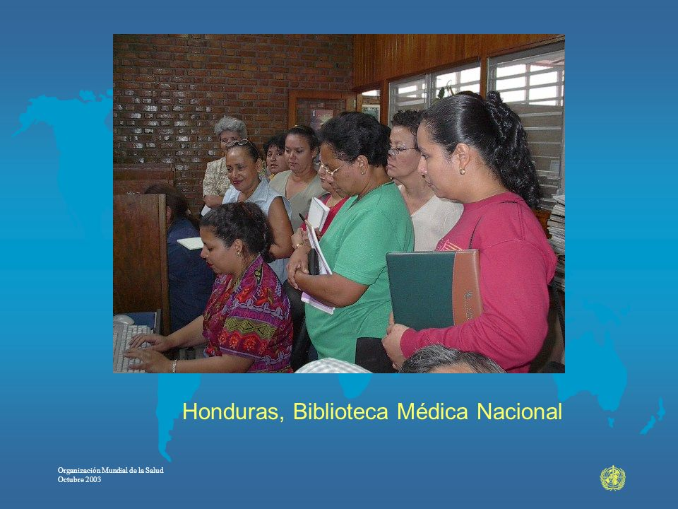 Organización Mundial de la Salud Octubre 2003 Honduras, Biblioteca Médica Nacional