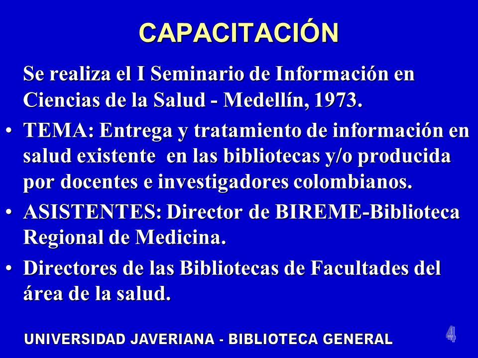 CAPACITACIÓN Se realiza el I Seminario de Información en Ciencias de la Salud - Medellín, 1973.