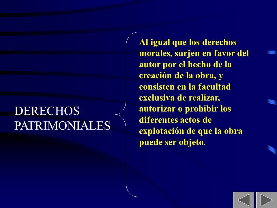 11 LOS DERECHOS MORALES Los derechos morales son prerrogativas que surgen en favor del autor por el mero hecho de la creación de la obra, con las cara