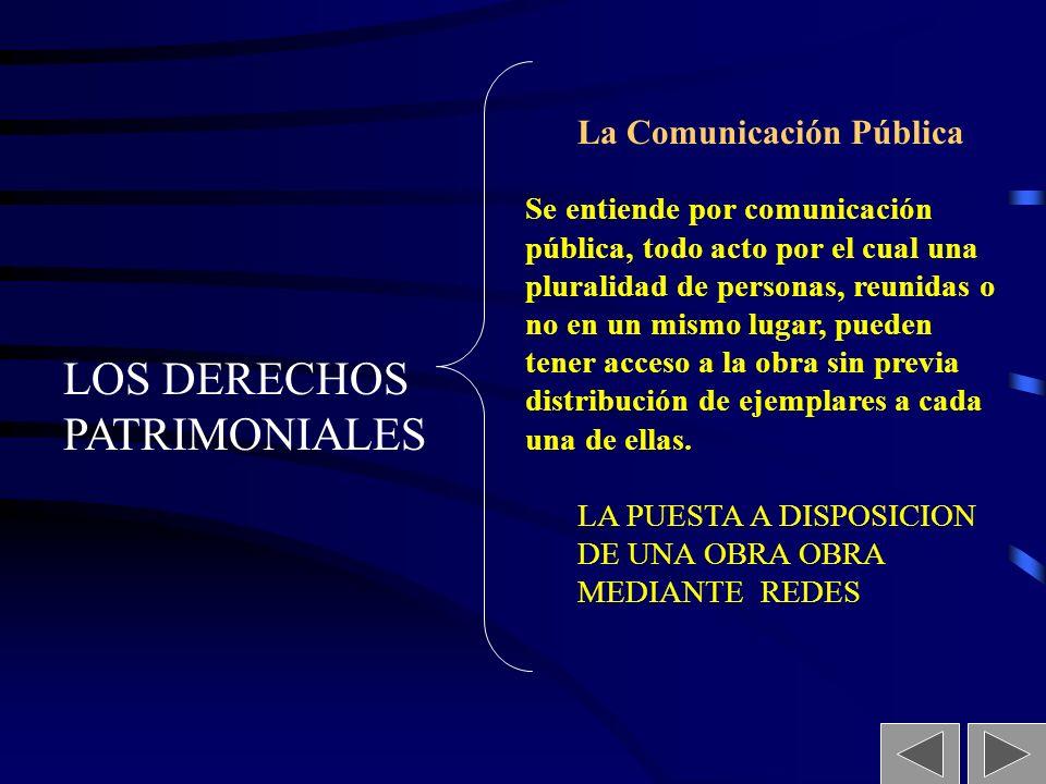 13 LOS DERECHOS PATRIMONIALES Se entiende por reproducción la fijación de la obra en un medio que permita su comunicación o la obtención de copias de