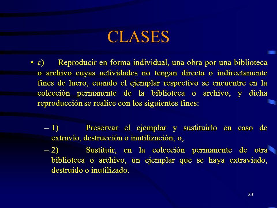 22 CLASES (Relacionadas con las Bibliotecas) a)Citar en una obra, otras obras publicadas, siempre que se indique la fuente y el nombre del autor, a co