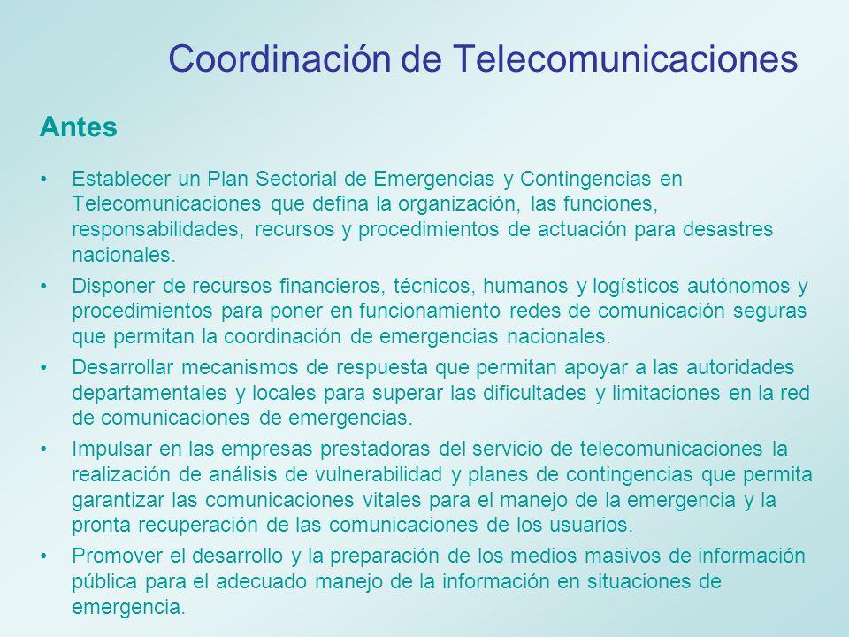 Coordinación de Telecomunicaciones Durante Evaluar la afectación y las condiciones de las telecomunicaciones para el manejo de la emergencia.