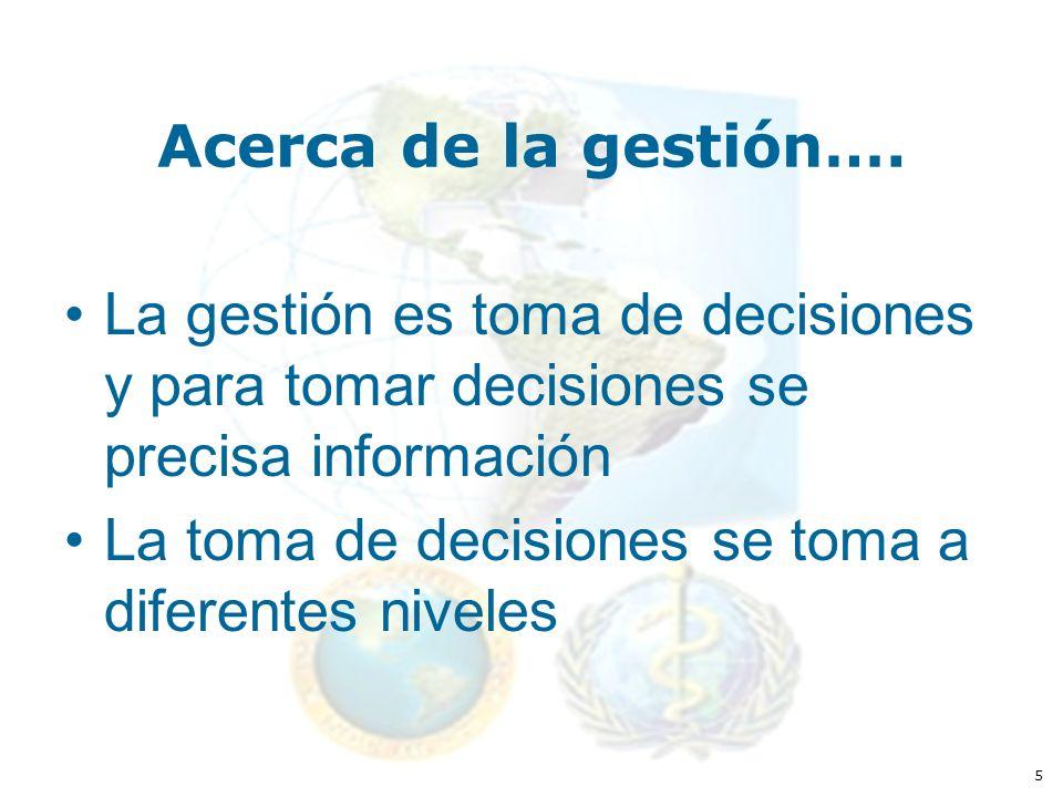 5 Acerca de la gestión….