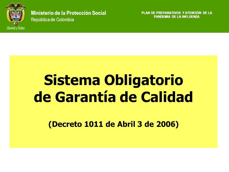Ministerio de la Protección Social República de Colombia Sistema Obligatorio de Garantía de Calidad (Decreto 1011 de Abril 3 de 2006) PLAN DE PREPARAT