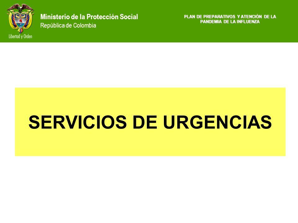 Ministerio de la Protección Social República de Colombia SERVICIOS DE URGENCIAS PLAN DE PREPARATIVOS Y ATENCIÓN DE LA PANDEMIA DE LA INFLUENZA