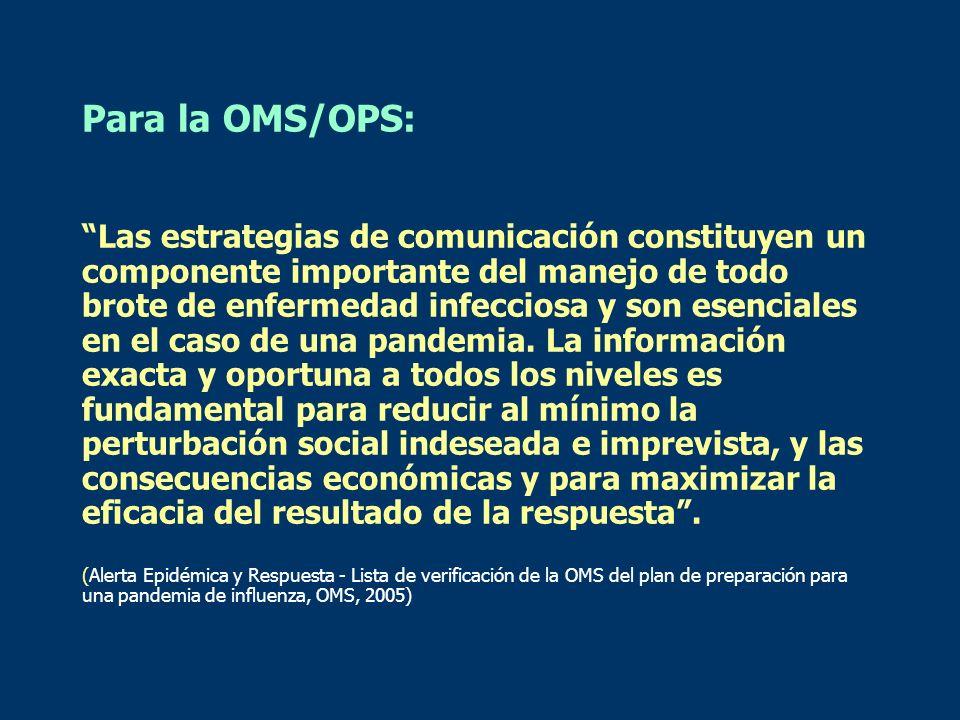 Para la OMS/OPS: Las estrategias de comunicación constituyen un componente importante del manejo de todo brote de enfermedad infecciosa y son esencial