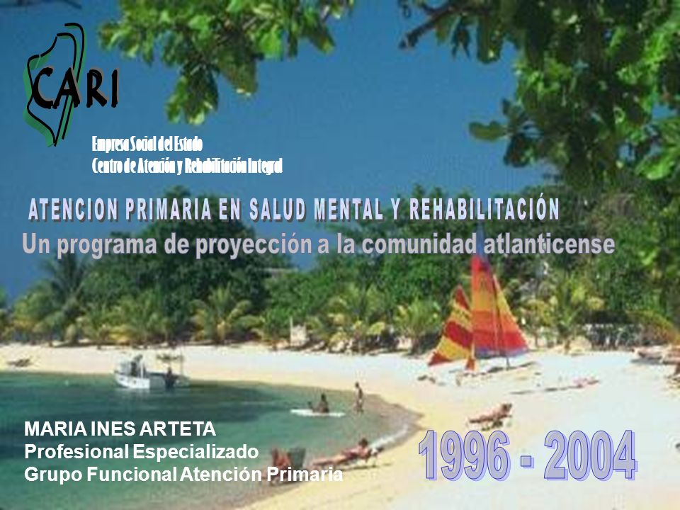 MARIA INES ARTETA Profesional Especializado Grupo Funcional Atención Primaria Empresa Social del Estado Centro de Atención y Rehabilitación Integral