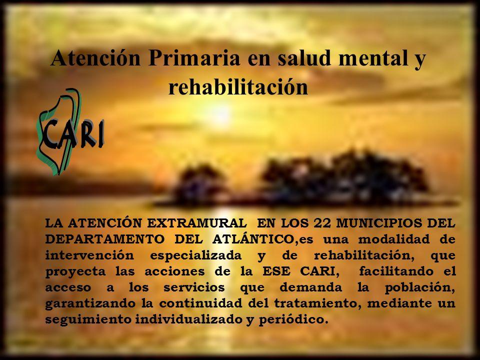 LA ATENCIÓN EXTRAMURAL EN LOS 22 MUNICIPIOS DEL DEPARTAMENTO DEL ATLÁNTICO,es una modalidad de intervención especializada y de rehabilitación, que pro