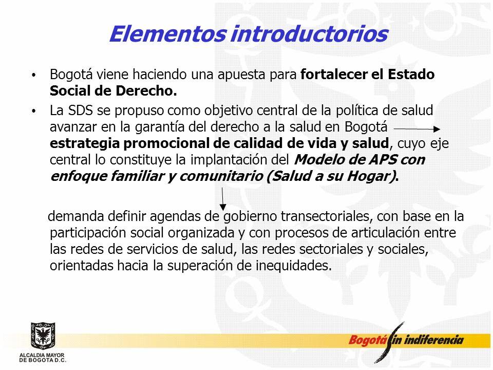 Elementos introductorios Bogotá viene haciendo una apuesta para fortalecer el Estado Social de Derecho. La SDS se propuso como objetivo central de la