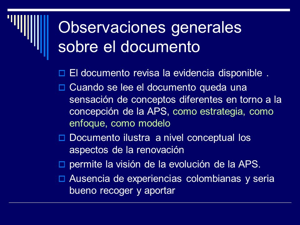 Observaciones generales sobre el documento El documento revisa la evidencia disponible.