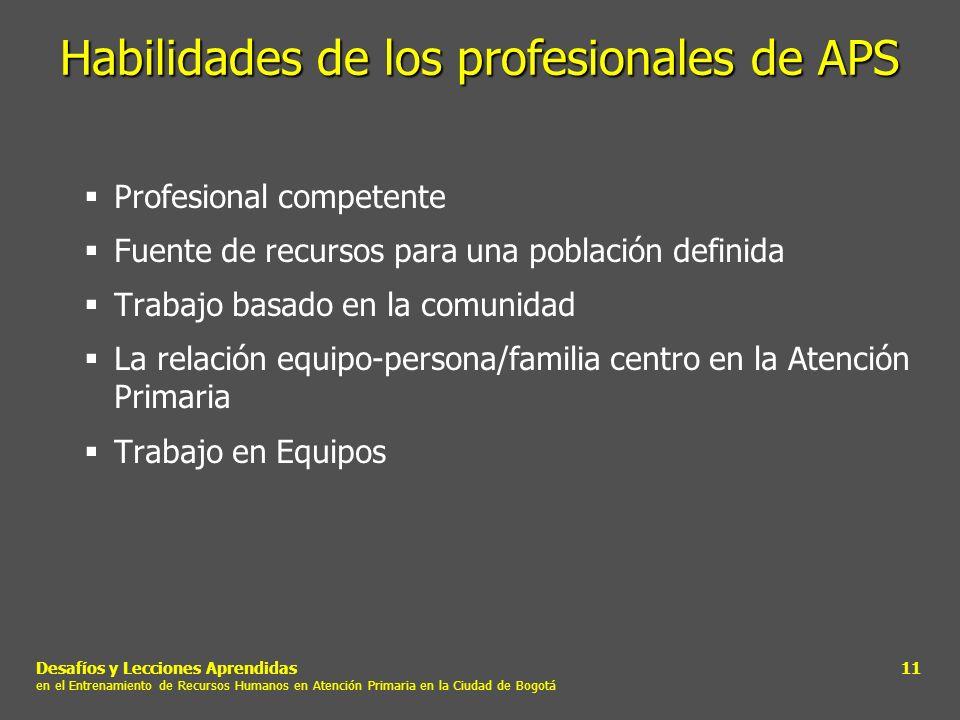 Desafíos y Lecciones Aprendidas en el Entrenamiento de Recursos Humanos en Atención Primaria en la Ciudad de Bogotá 11 Habilidades de los profesionale