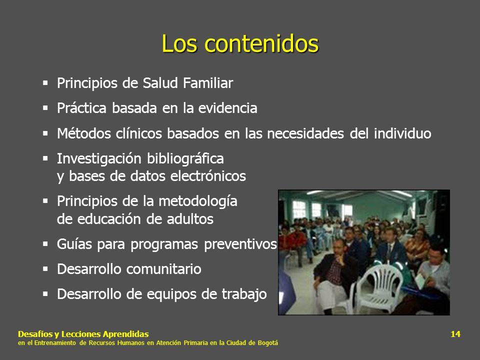 Desafíos y Lecciones Aprendidas en el Entrenamiento de Recursos Humanos en Atención Primaria en la Ciudad de Bogotá 14 Los contenidos Principios de Sa