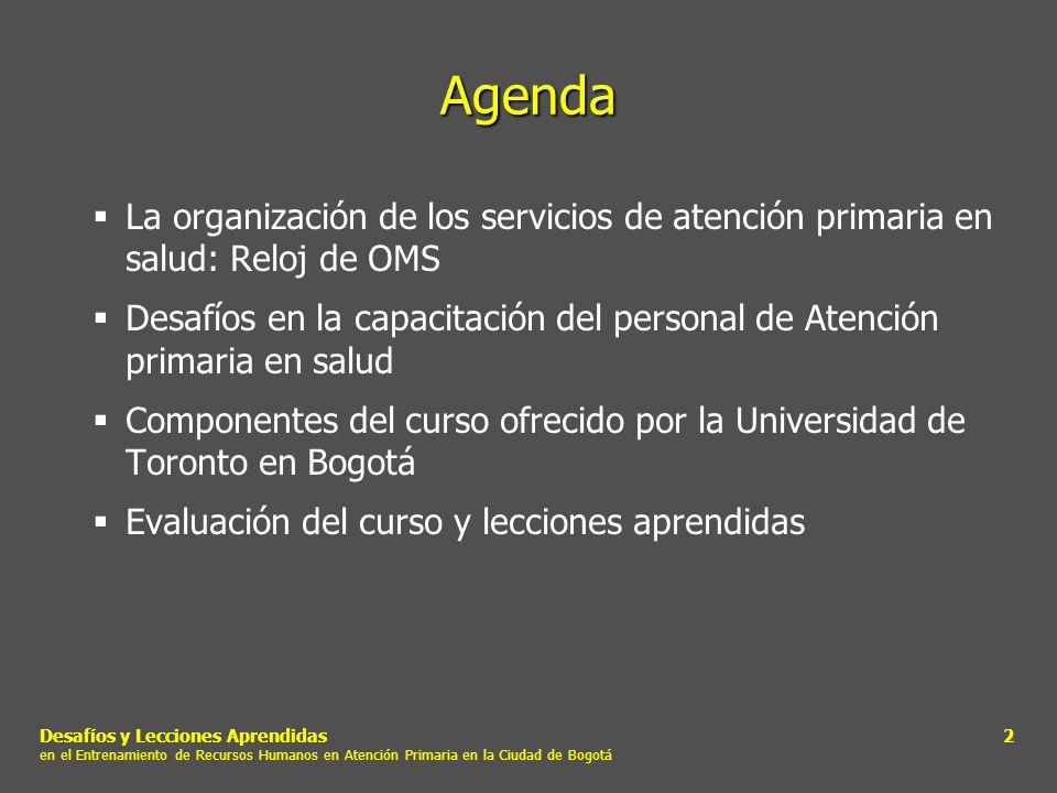 Desafíos y Lecciones Aprendidas en el Entrenamiento de Recursos Humanos en Atención Primaria en la Ciudad de Bogotá 23 Temas de los Proyectos II (Practica Basada en la Evidencia) Enfermedades cardio-vasculares Sífilis congenital VIH adolescents Vaginitis en la gestante Diabetes mellitus tipo II Adolescentes gestantes Rinitis alérgica Cefalea tensional Infección respiratoria aguda en menores de 5 años