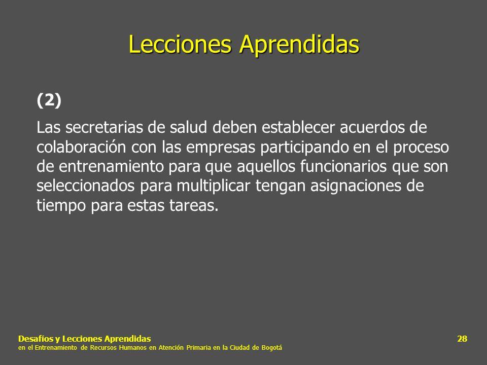 Desafíos y Lecciones Aprendidas en el Entrenamiento de Recursos Humanos en Atención Primaria en la Ciudad de Bogotá 28 Lecciones Aprendidas (2) Las se