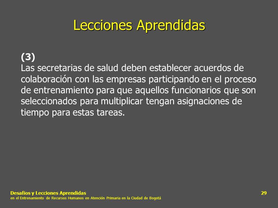 Desafíos y Lecciones Aprendidas en el Entrenamiento de Recursos Humanos en Atención Primaria en la Ciudad de Bogotá 29 Lecciones Aprendidas (3) Las se