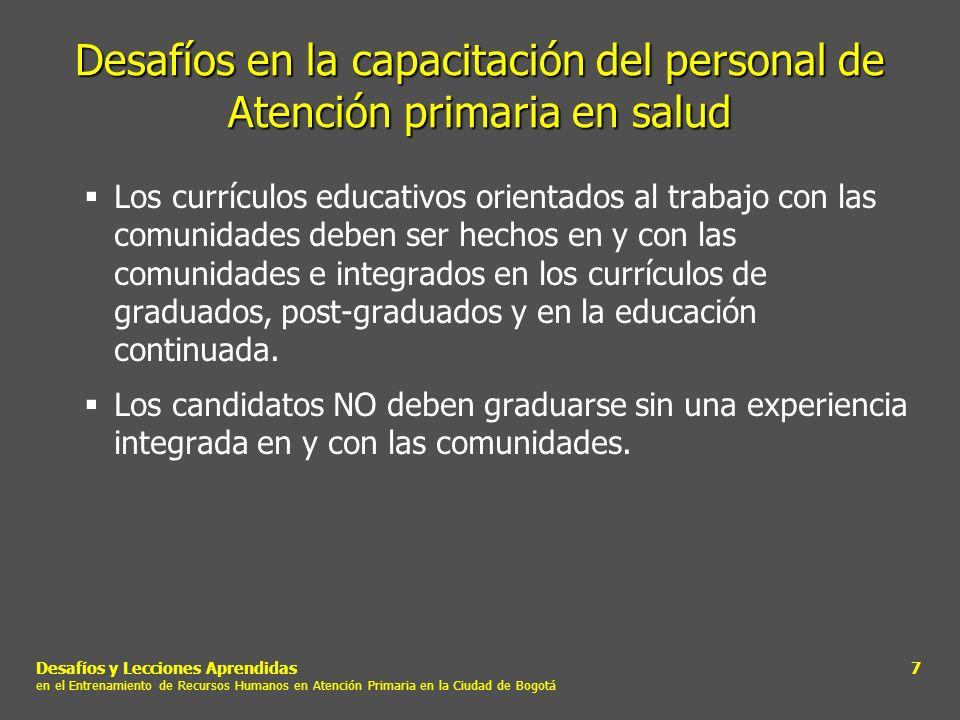 Desafíos y Lecciones Aprendidas en el Entrenamiento de Recursos Humanos en Atención Primaria en la Ciudad de Bogotá 8 Programa de entrenamiento en Atención Primaria en Salud de la Universidad de Toronto