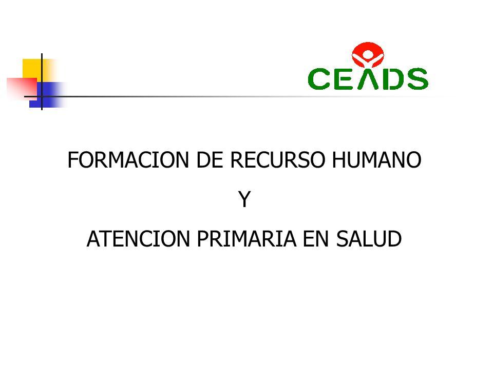 FORMACION DE RECURSO HUMANO Y ATENCION PRIMARIA EN SALUD