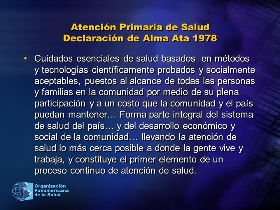 Organización Panamericana de la Salud Atención Primaria de Salud Declaración de Alma Ata 1978 Cuidados esenciales de salud basados en métodos y tecnol