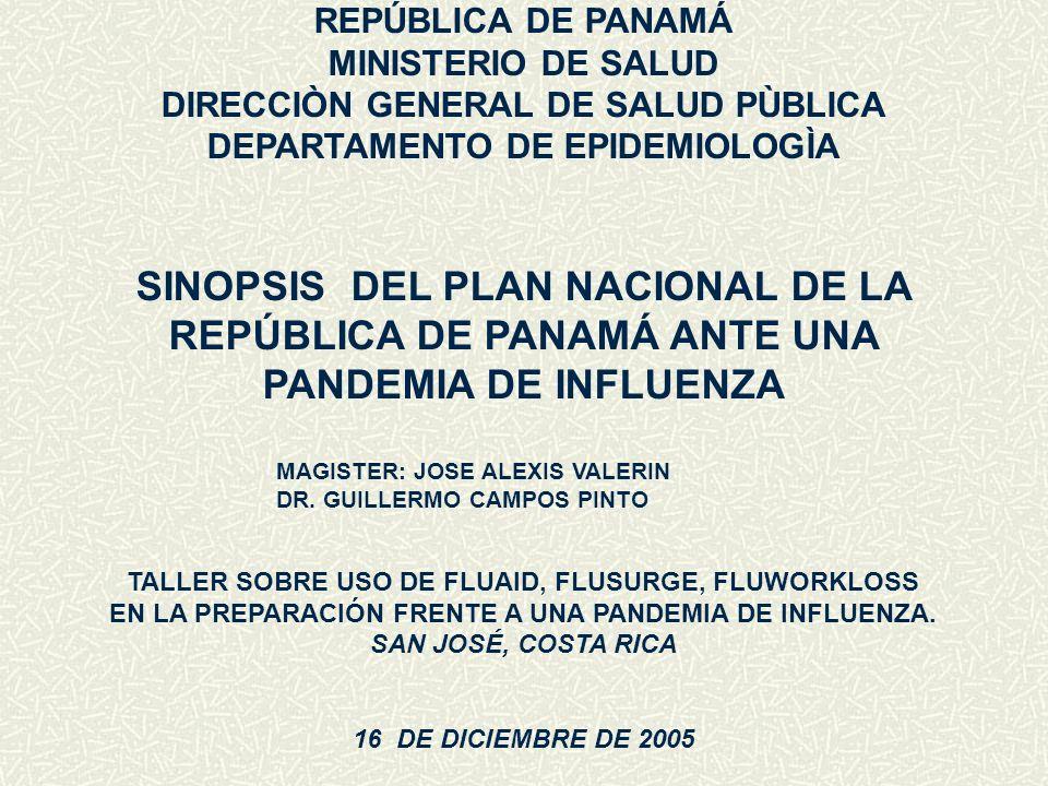 REPÚBLICA DE PANAMÁ MINISTERIO DE SALUD DIRECCIÒN GENERAL DE SALUD PÙBLICA DEPARTAMENTO DE EPIDEMIOLOGÌA SINOPSIS DEL PLAN NACIONAL DE LA REPÚBLICA DE