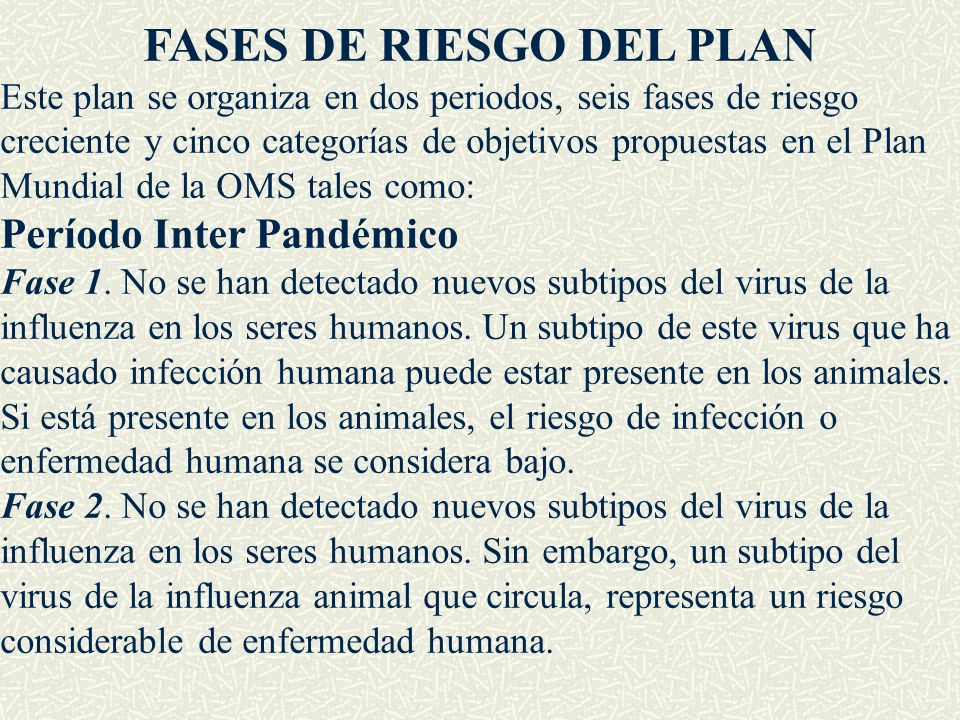 FASES DE RIESGO DEL PLAN Este plan se organiza en dos periodos, seis fases de riesgo creciente y cinco categorías de objetivos propuestas en el Plan M