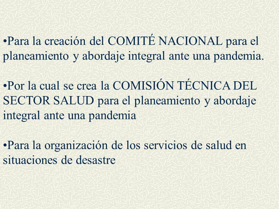 Para la creación del COMITÉ NACIONAL para el planeamiento y abordaje integral ante una pandemia. Por la cual se crea la COMISIÓN TÉCNICA DEL SECTOR SA