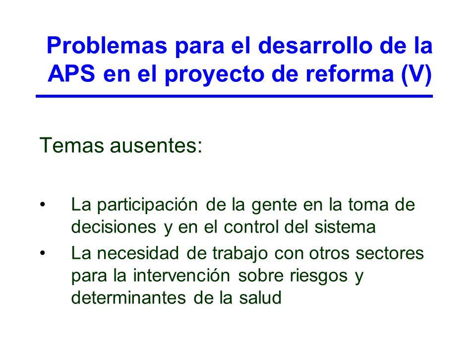 Problemas para el desarrollo de la APS en el proyecto de reforma (V) Temas ausentes: La participación de la gente en la toma de decisiones y en el con