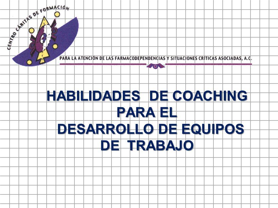 HABILIDADES DE COACHING PARA EL DESARROLLO DE EQUIPOS DE TRABAJO