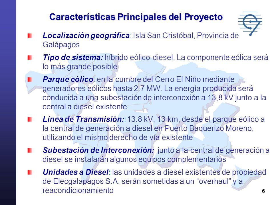 6 Características Principales del Proyecto Localización geográfica: Isla San Cristóbal, Provincia de Galápagos Tipo de sistema: híbrido eólico-diesel.