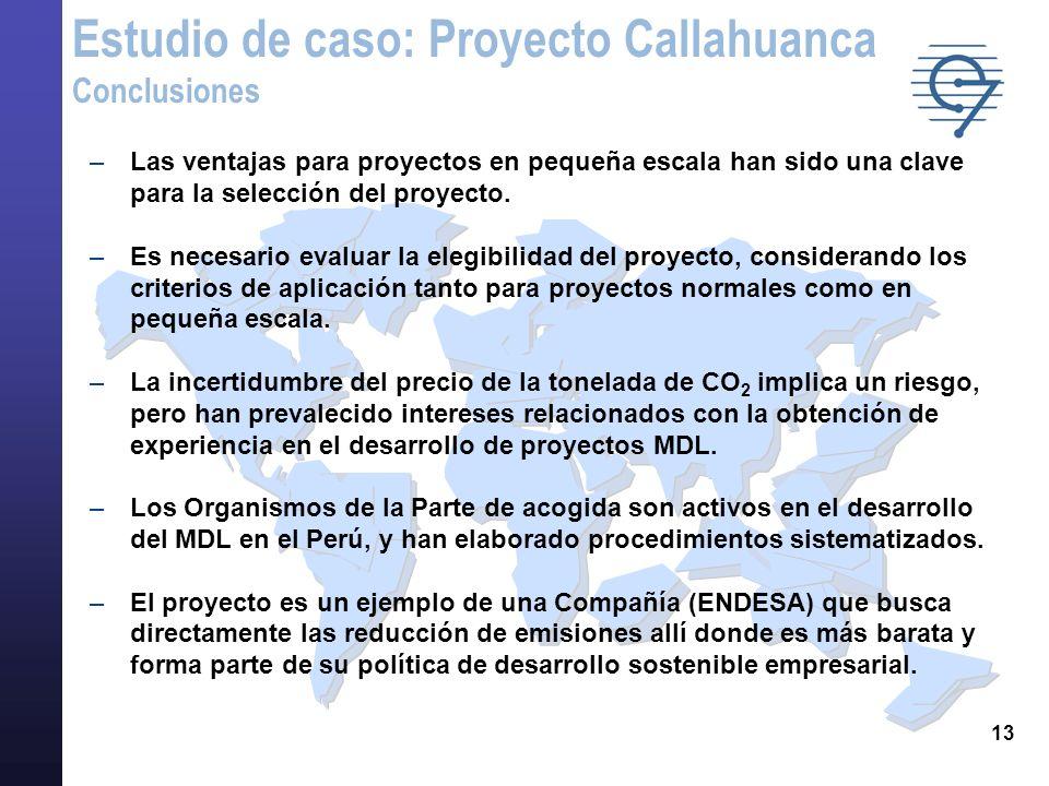13 –Las ventajas para proyectos en pequeña escala han sido una clave para la selección del proyecto. –Es necesario evaluar la elegibilidad del proyect
