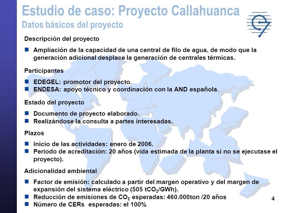 4 Descripción del proyecto Ampliación de la capacidad de una central de filo de agua, de modo que la generación adicional desplace la generación de ce