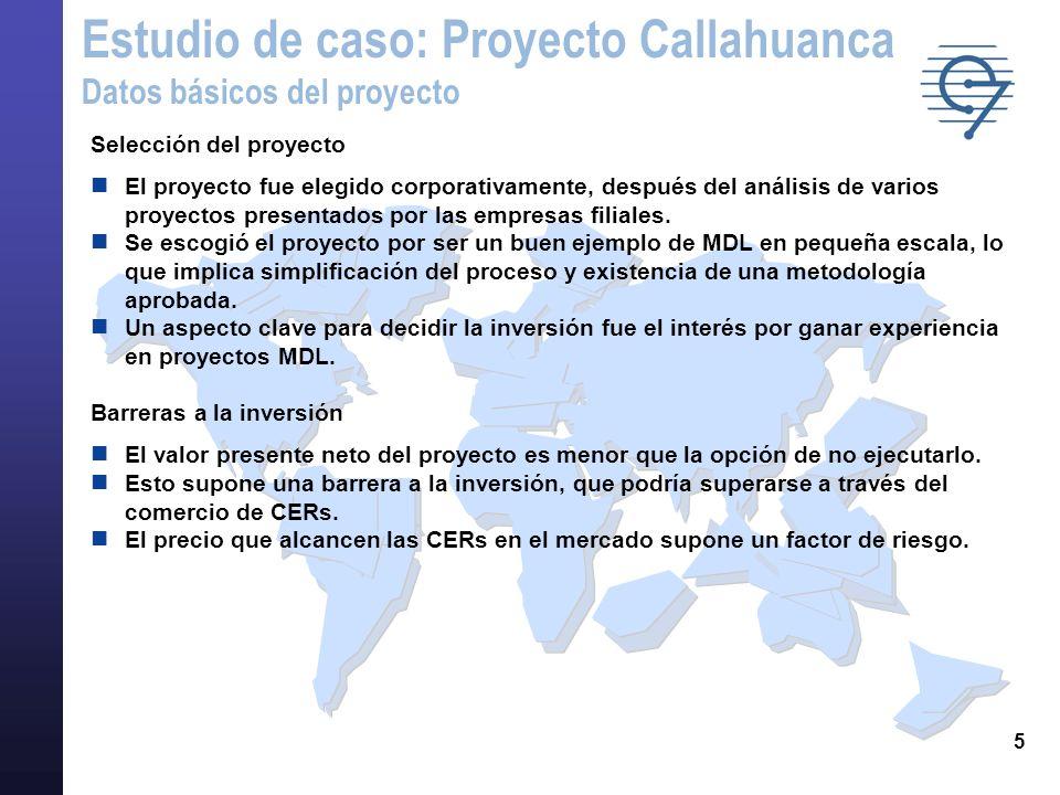 6 Las opciones más comunes de proyectos MDL para compañías eléctricas: Energías renovables –Cambio de combustibles –Mejoras por el lado de la demanda –Mejoras por el lado de la oferta Selección del proyecto: –ENDESA ha identificado la posibilidad de incrementar el aprovechamiento hidroeléctrico de los ríos Santa Eulalia y Rímac, mediante la sustitución de los tres grupos generadores más antiguos de la Central Callahuanca (de pasada de agua).