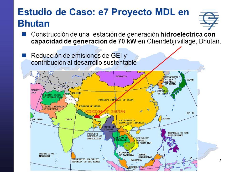 8 Estudio de Caso: e7 Proyecto MDL en Bhutan Aplicación de la metodologías simplificadas de Línea base y Monitoreo para proyectos de pequeña escala; Tipo (1), Categoría (A): Proyectos a base de energías renovables, generación eléctrica por el usuario Periodo operacional esperado: 25 años.