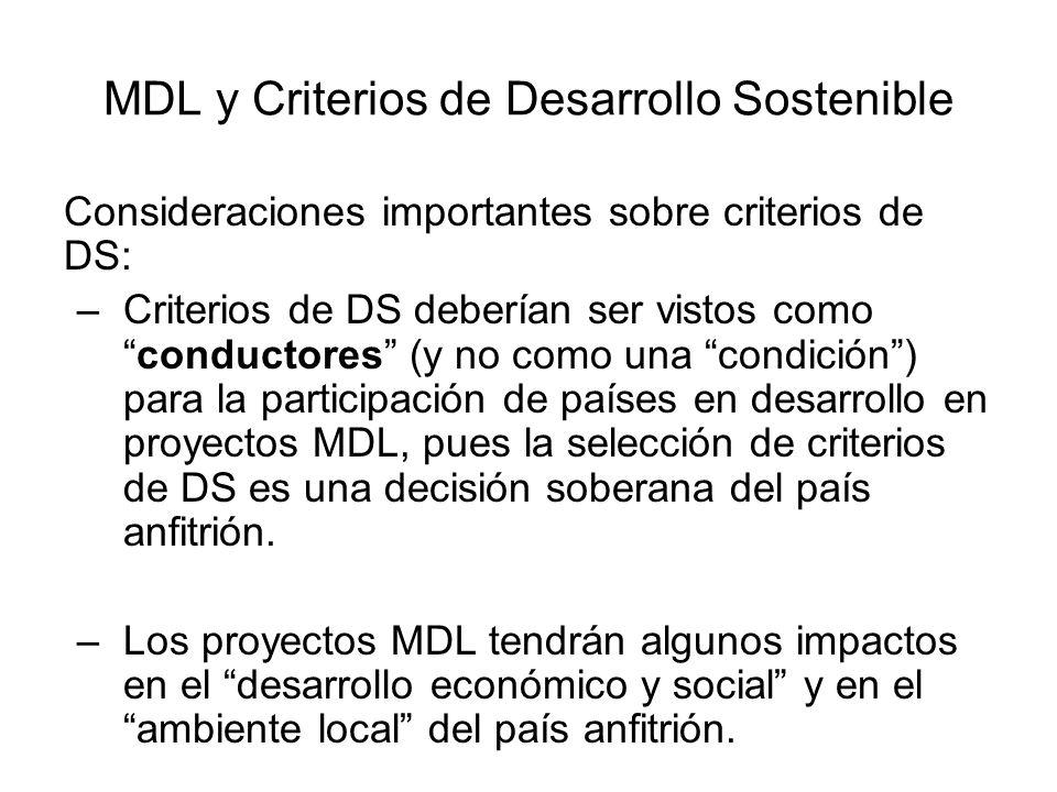 MDL y Criterios de Desarrollo Sostenible Consideraciones importantes sobre criterios de DS: –Criterios de DS deberían ser vistos comoconductores (y no