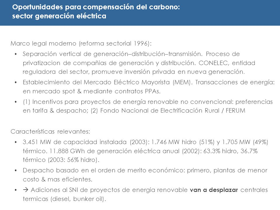 Marco legal moderno (reforma sectorial 1996): Separación vertical de generación–distribución–transmisión. Proceso de privatizacion de compañias de gen