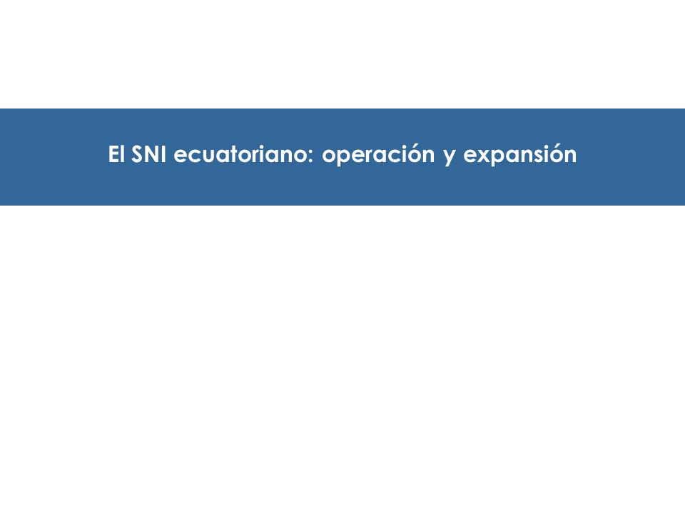 El SNI ecuatoriano: operación y expansión