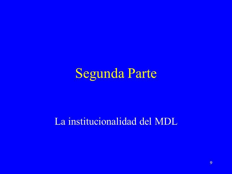 9 Segunda Parte La institucionalidad del MDL