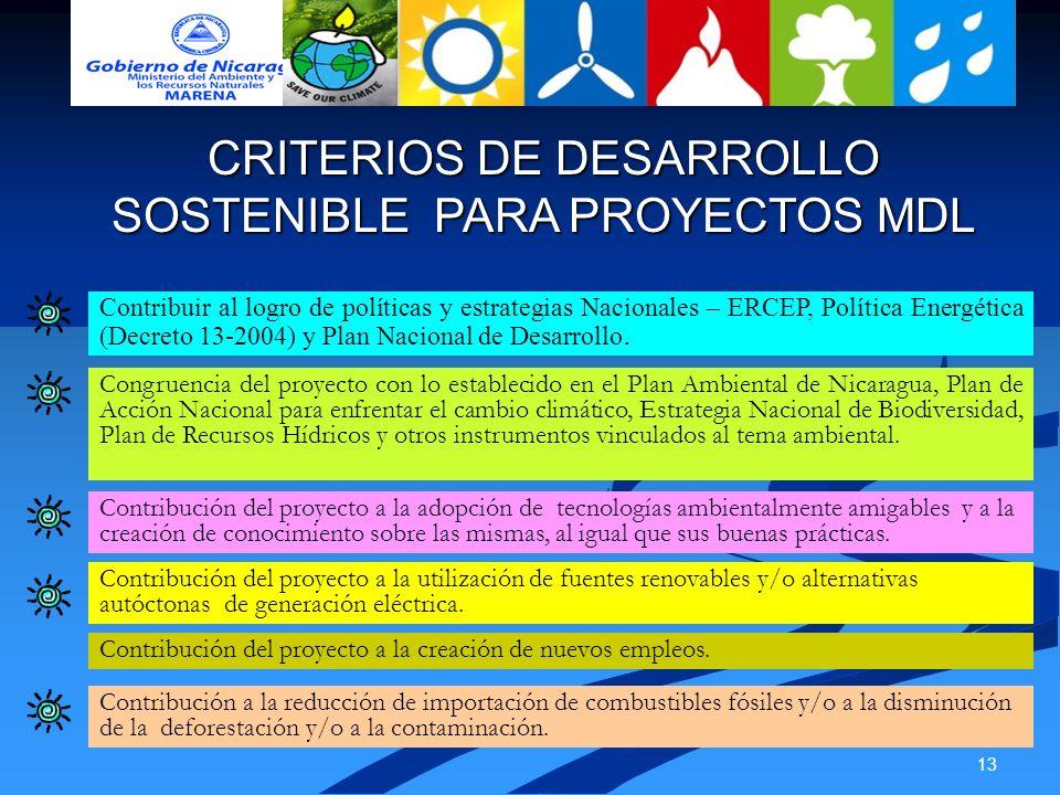 13 CRITERIOS DE DESARROLLO SOSTENIBLE PARA PROYECTOS MDL Contribuir al logro de políticas y estrategias Nacionales – ERCEP, Política Energética (Decre