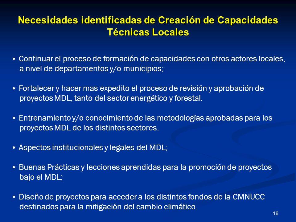 16 Necesidades identificadas de Creación de Capacidades Técnicas Locales Continuar el proceso de formación de capacidades con otros actores locales, a