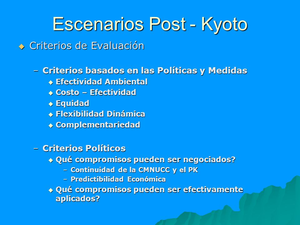 Escenarios Post - Kyoto Criterios de Evaluación Criterios de Evaluación –Criterios basados en las Políticas y Medidas Efectividad Ambiental Efectivida