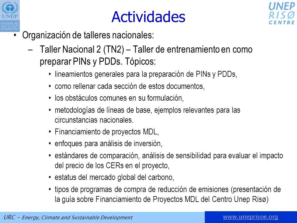 www.uneprisoe.org URC - Energy, Climate and Sustainable Development Actividades Organización de talleres nacionales: –Taller Nacional 2 (TN2) – Taller