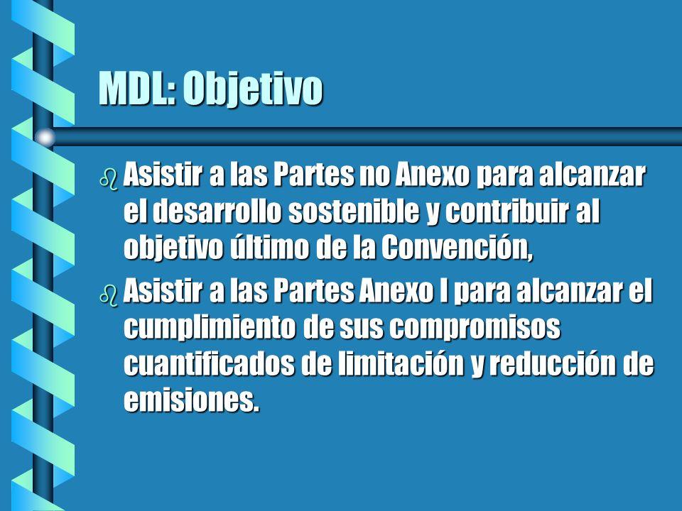 MDL: Objetivo b Asistir a las Partes no Anexo para alcanzar el desarrollo sostenible y contribuir al objetivo último de la Convención, b Asistir a las