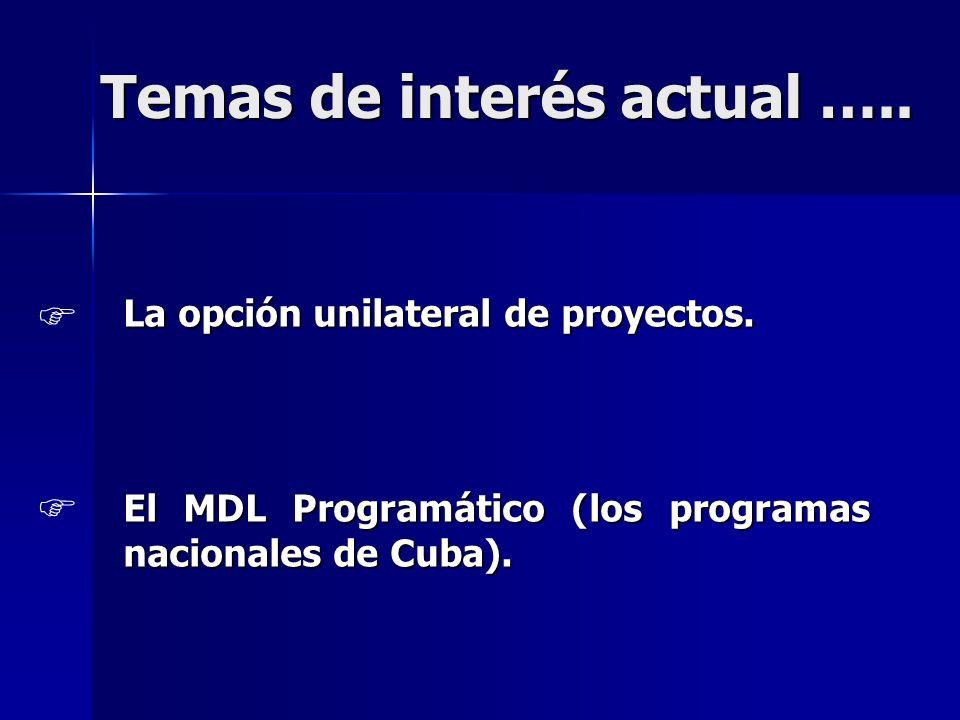 Temas de interés actual ….. La opción unilateral de proyectos. El MDL Programático (los programas nacionales de Cuba).
