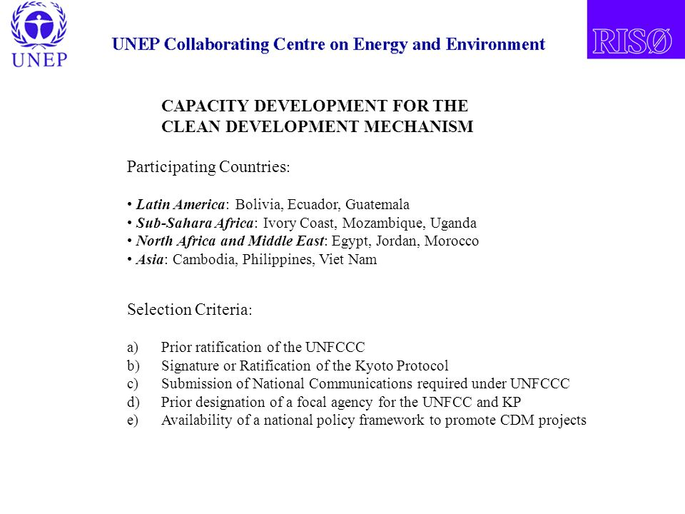 CAPACITY DEVELOPMENT FOR THE CLEAN DEVELOPMENT MECHANISM Participating Countries : Latin America: Bolivia, Ecuador, Guatemala Sub-Sahara Africa: Ivory
