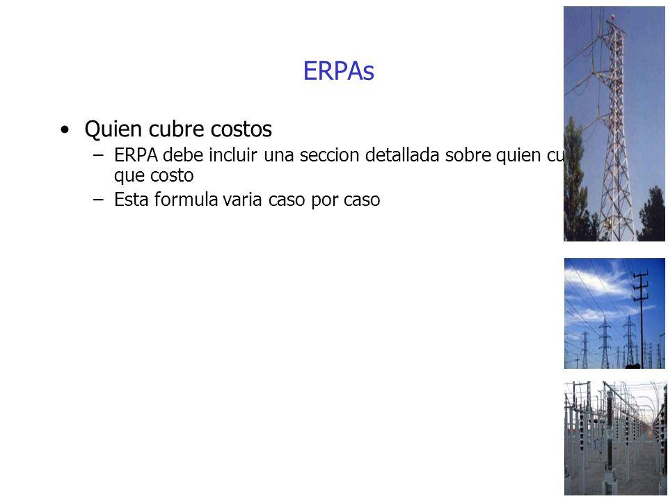 ERPAs Quien cubre costos –ERPA debe incluir una seccion detallada sobre quien cubre que costo –Esta formula varia caso por caso
