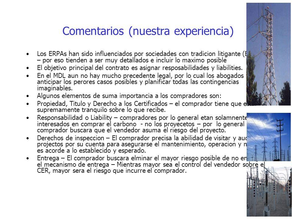 Comentarios (nuestra experiencia) Los ERPAs han sido influenciados por sociedades con tradicion litigante (EU y RU) – por eso tienden a ser muy detallados e incluir lo maximo posible El objetivo principal del contrato es asignar resposabilidades y liabilities.