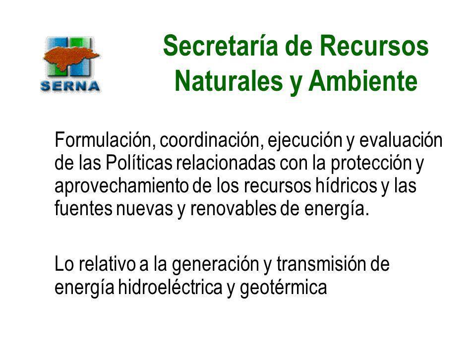 Secretaría de Recursos Naturales y Ambiente Formulación, coordinación, ejecución y evaluación de las Políticas relacionadas con la protección y aprove