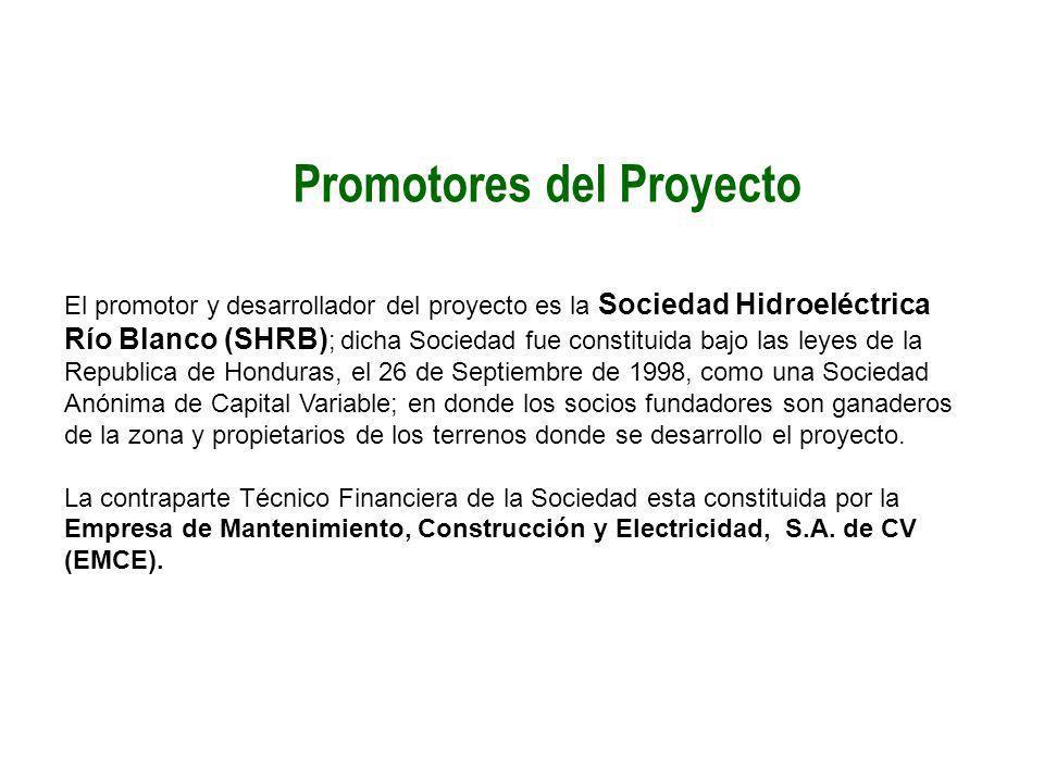 Promotores del Proyecto El promotor y desarrollador del proyecto es la Sociedad Hidroeléctrica Río Blanco (SHRB) ; dicha Sociedad fue constituida bajo